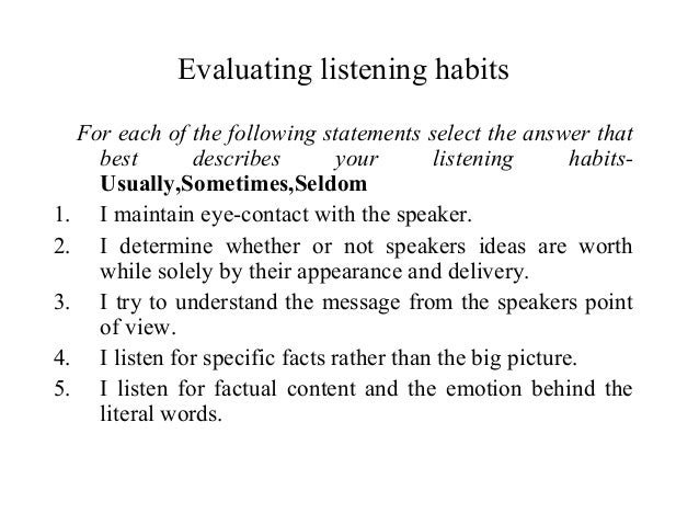 Evaluating listening habits For each of the following statements select the answer that best describes your listening habi...