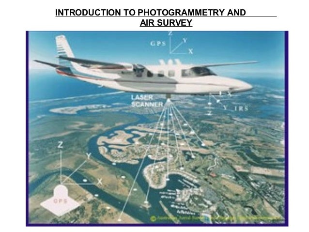 INTRODUCTION TO PHOTOGRAMMETRY AND AIR SURVEY