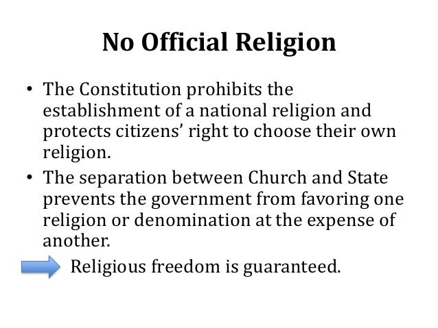 No Official Religion • The Constitution prohibits the establishment of a national religion and protects citizens' right to...