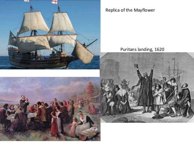 Replica of the Mayflower Puritans landing, 1620