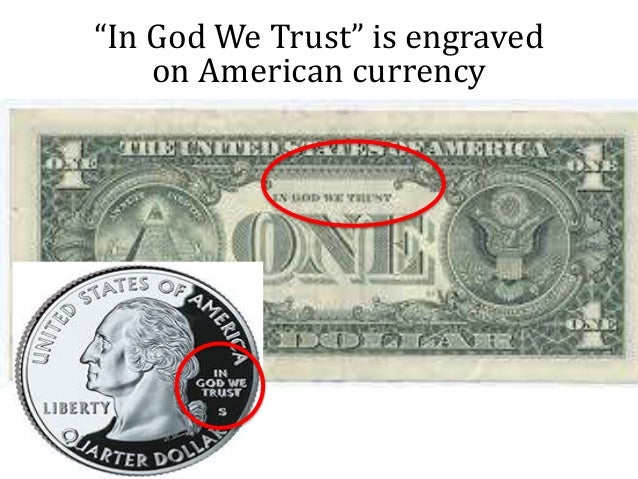 """""""In God We Trust"""" is engraved on American currency"""