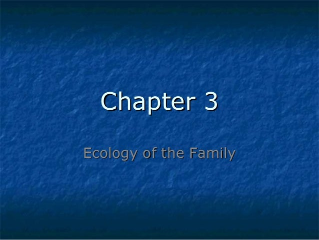 Chapter 3 Ecology of the Family