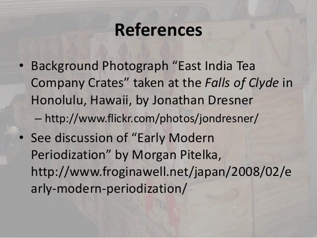 """References• Background Photograph """"East India Tea  Company Crates"""" taken at the Falls of Clyde in  Honolulu, Hawaii, by Jo..."""
