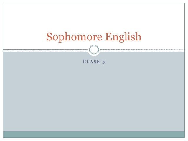 C L A S S 5 Sophomore English