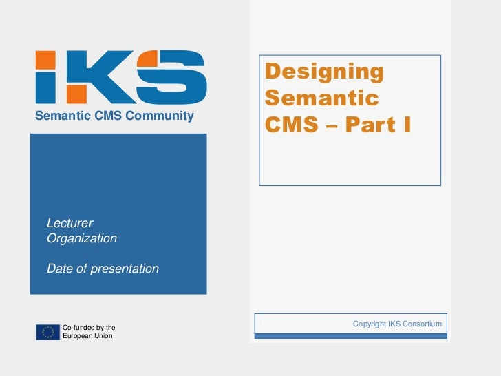 Designing                             Semantic                             CMS – Part ISemantic CMS Community Lecturer Org...