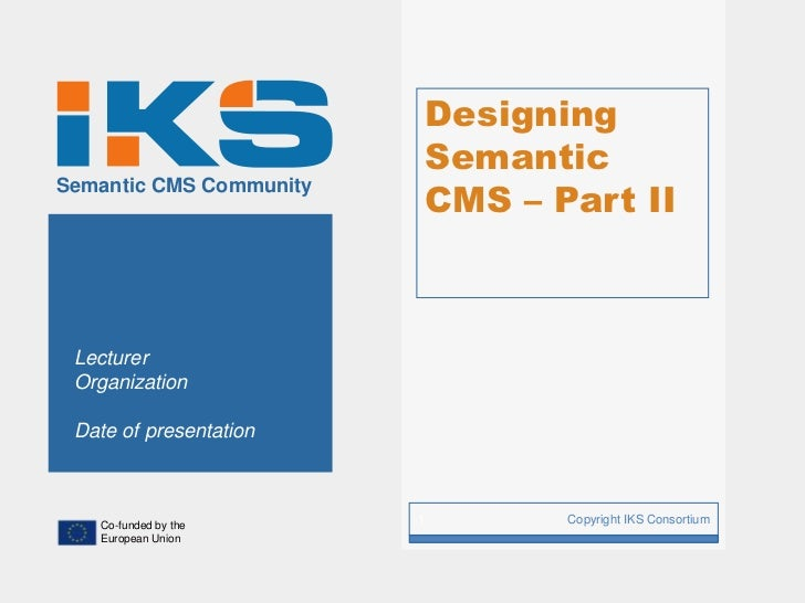 Designing                             Semantic                             CMS – Part IISemantic CMS Community Lecturer Or...