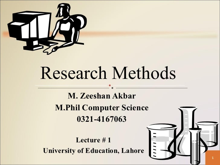 M. Zeeshan Akbar M.Phil Computer Science 0321-4167063 Lecture # 1 University of Education, Lahore