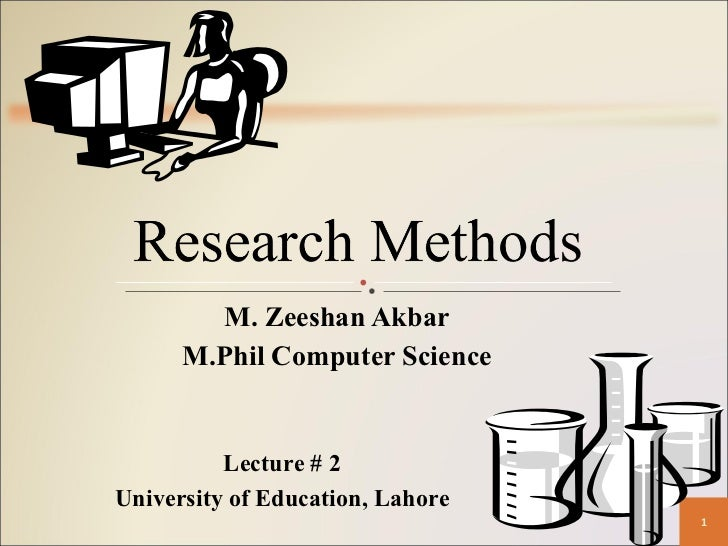 M. Zeeshan Akbar M.Phil Computer Science Lecture # 2 University of Education, Lahore