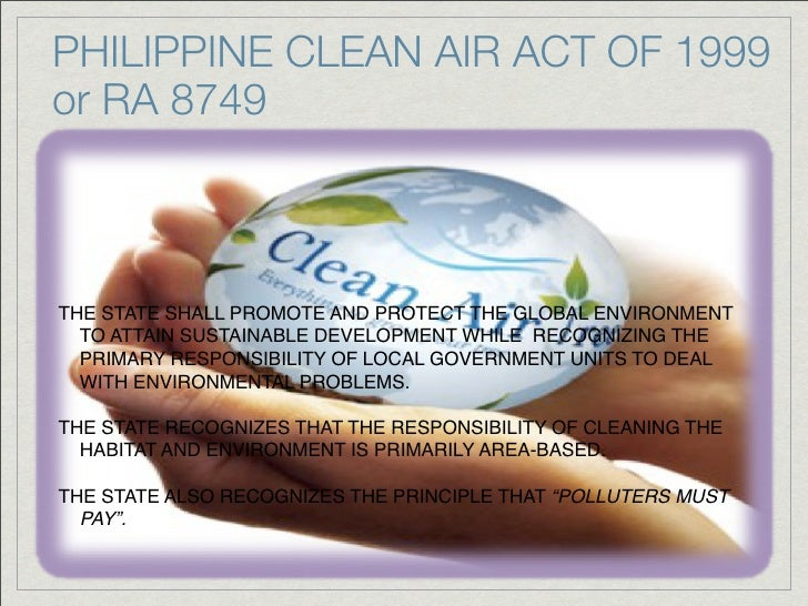 philippine clean air act ra 8749 Uonltol act of 1990), ra 8749 (philippine clean air act of 1999) ra 9003 (ecological solid waste hlanagei-uenl act of 2000) aurl ra 9275 (phjlippine clean water act of 2004): alld their respective implctucnting rules and kegl~lations(irr), the guideli tlcs for pollution cantrol officer.