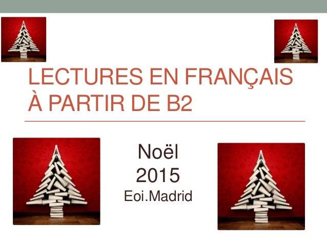 LECTURES EN FRANÇAIS À PARTIR DE B2 Noël 2015 Eoi.Madrid