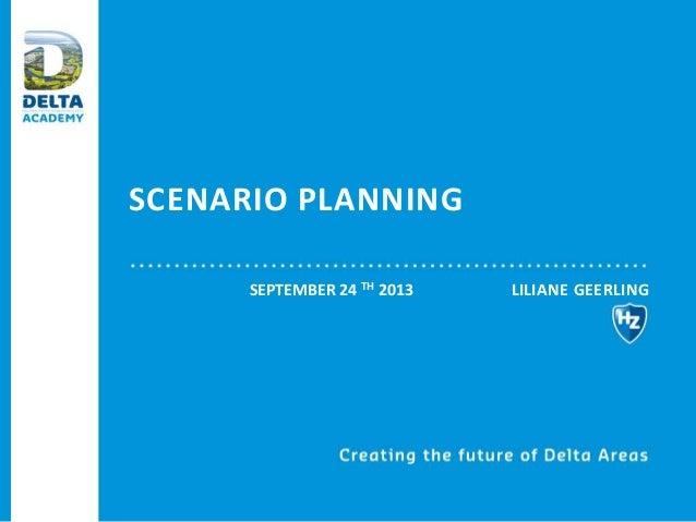 SCENARIO PLANNING LILIANE GEERLINGSEPTEMBER 24 TH 2013