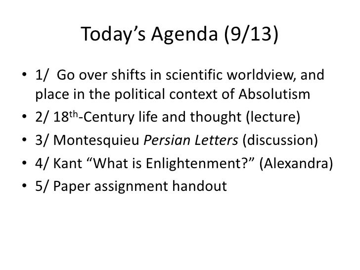 Today's Agenda (9/13)<br />1/  Go over shifts in scientific worldview, and place in the political context of Absolutism<br...
