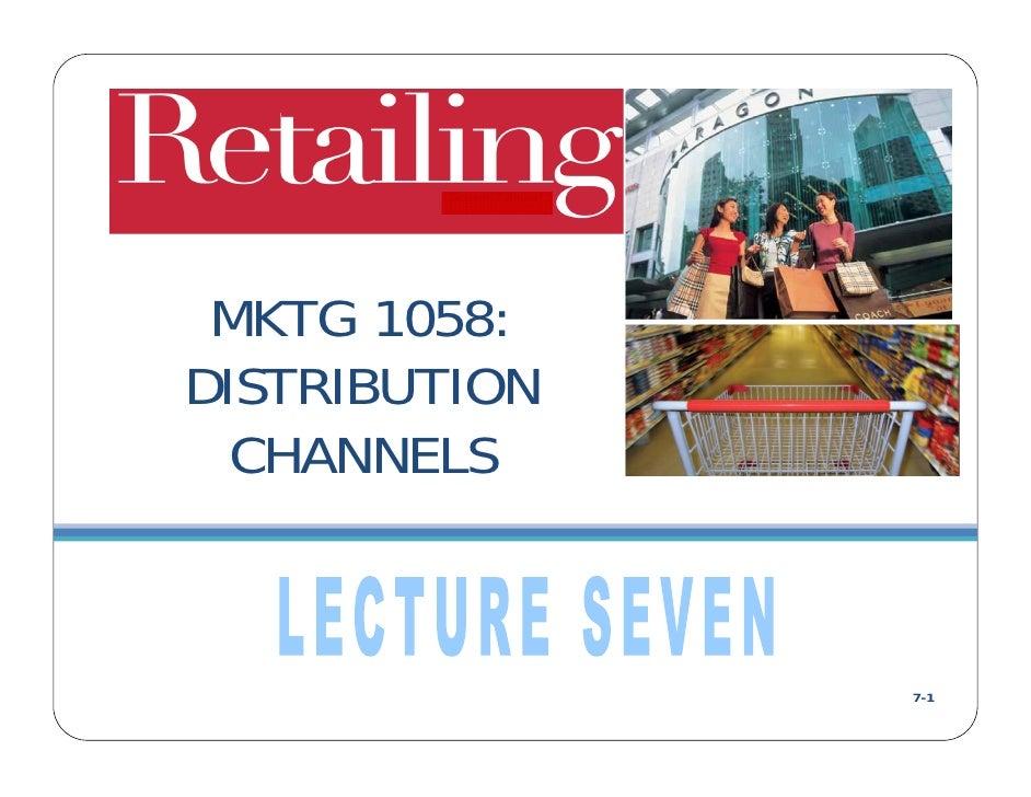 MKTG 1058:DISTRIBUTION  CHANNELS               7-1