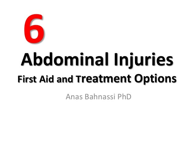 Abdominal Injuries First Aid and Treatment Options Anas Bahnassi PhD 6