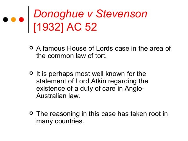 ratio decidendi of donoghue v stevenson Ratio decidendi that part of the decision which is binding or  donoghue v  stevenson the facts the appellant, may donoghue, claimed.