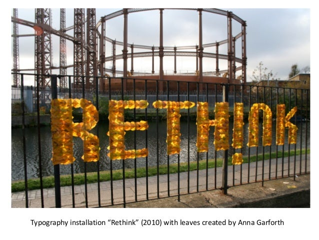 """Typography installation """"Rethink"""" (2010) with leaves created by Anna Garforth"""