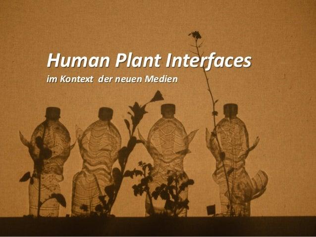 Human Plant Interfaces im Kontext der neuen Medien