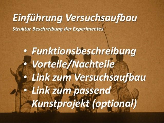 Einführung Versuchsaufbau Struktur Beschreibung der Experimentes • Funktionsbeschreibung • Vorteile/Nachteile • Link zum V...