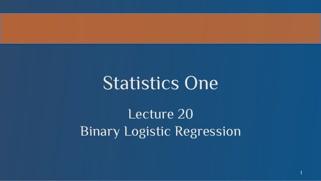 Statistics One Lecture 20 Binary Logistic Regression 1