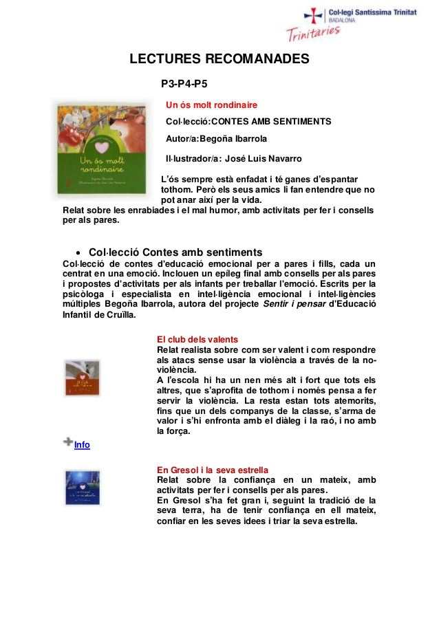 LECTURES RECOMANADES P3-P4-P5 Un ós molt rondinaire Col·lecció:CONTES AMB SENTIMENTS Autor/a:Begoña Ibarrola Il·lustrador/...