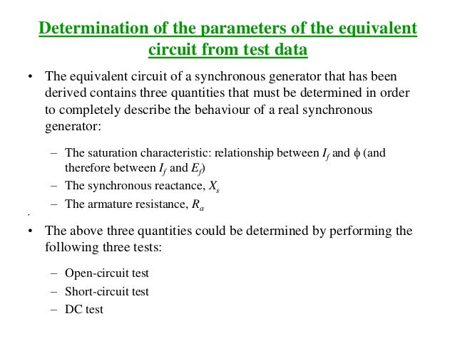 Determination of the parameters of the equivalent circuit from test data • The equivalent circuit of a synchronous generat...