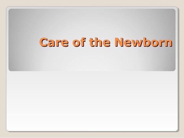 Care of the NewbornCare of the Newborn