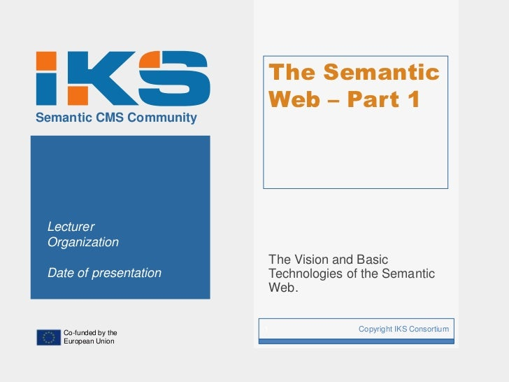 The Semantic                             Web – Part 1Semantic CMS Community Lecturer Organization                         ...
