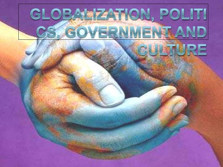 Globalization, Politics, Government and Culture<br />Thursday September 2nd<br />