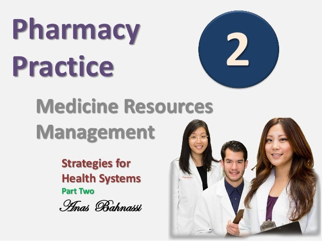 Pharmacy Practice Medicine Resources Management Strategies for Health Systems Part Two  Anas Bahnassi  2