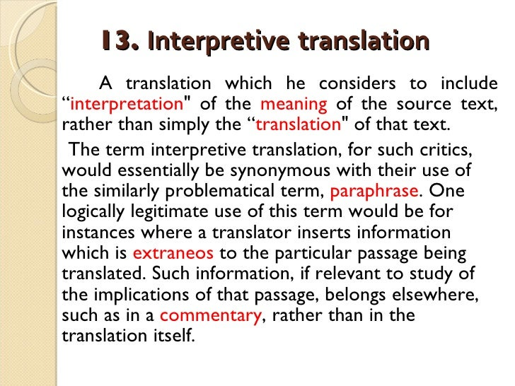 """13.  Interpretive   translation   <ul><li>A translation which he considers to include """" interpretation &quot; of the  mean..."""