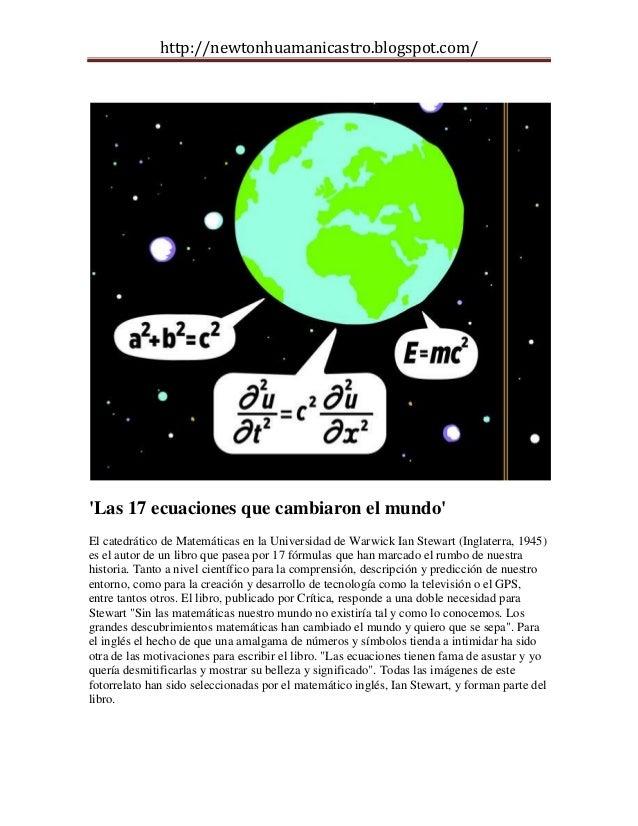 http://newtonhuamanicastro.blogspot.com/Las 17 ecuaciones que cambiaron el mundoEl catedrático de Matemáticas en la Univer...
