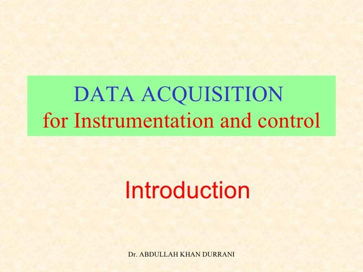 DATA ACQUISITION  for Instrumentation and control Introduction