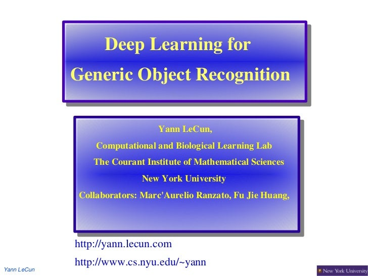 Deep Learning for              Generic Object Recognition                                 Yann LeCun,                  Com...