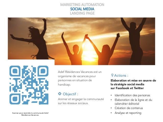 MARKETING AUTOMATION SOCIAL MEDIA LANDING PAGE Adef Résidences Vacances est un organisme de vacances pour personnes en sit...