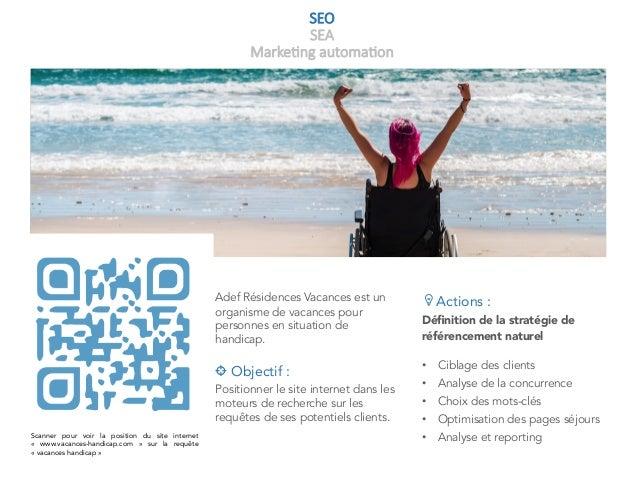 SEO SEA Marke+ng automa+on Adef Résidences Vacances est un organisme de vacances pour personnes en situation de handicap. ...