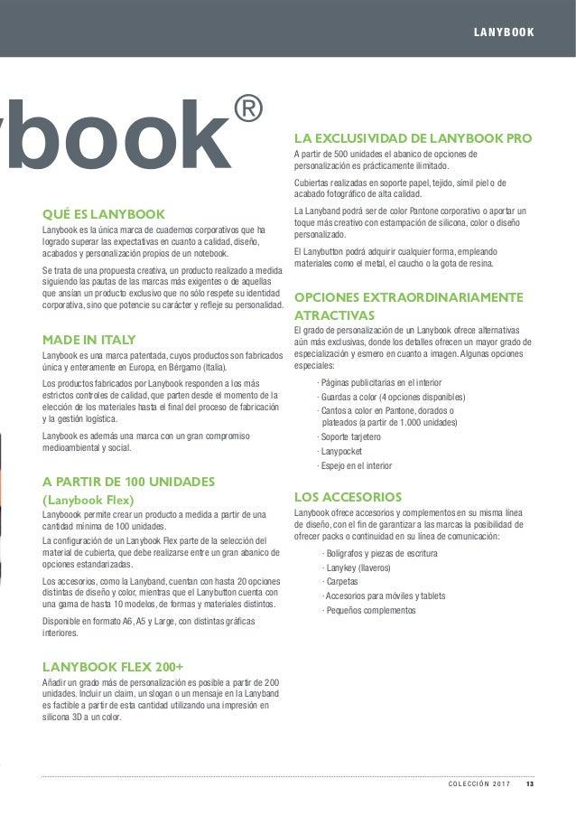 QUÉ ES LANYBOOK Lanybook es la única marca de cuadernos corporativos que ha logrado superar las expectativas en cuanto a c...
