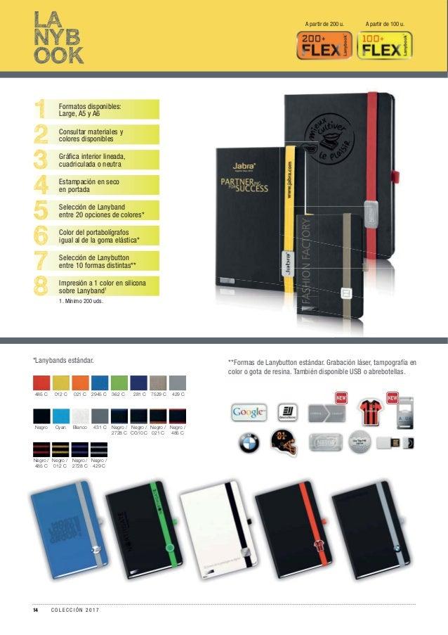 LA NYB OOK 1 2 3 4 5 6 7 8 Formatos disponibles: Large, A5 y A6 Consultar materiales y colores disponibles Gráfica interior...