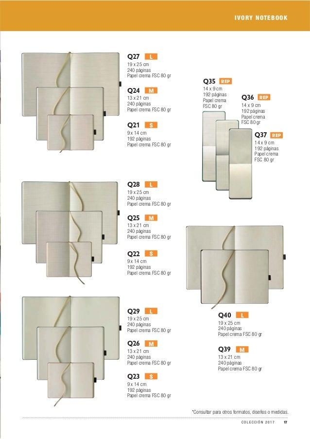 Q21 9 x 14 cm 192 páginas Papel crema FSC 80 gr Q24 13 x 21 cm 240 páginas Papel crema FSC 80 gr Q27 19 x 25 cm 240 página...