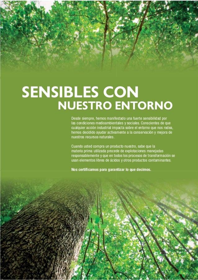 SENSIBLES CON NUESTRO ENTORNO Desde siempre, hemos manifestado una fuerte sensibilidad por las condiciones medioambientale...