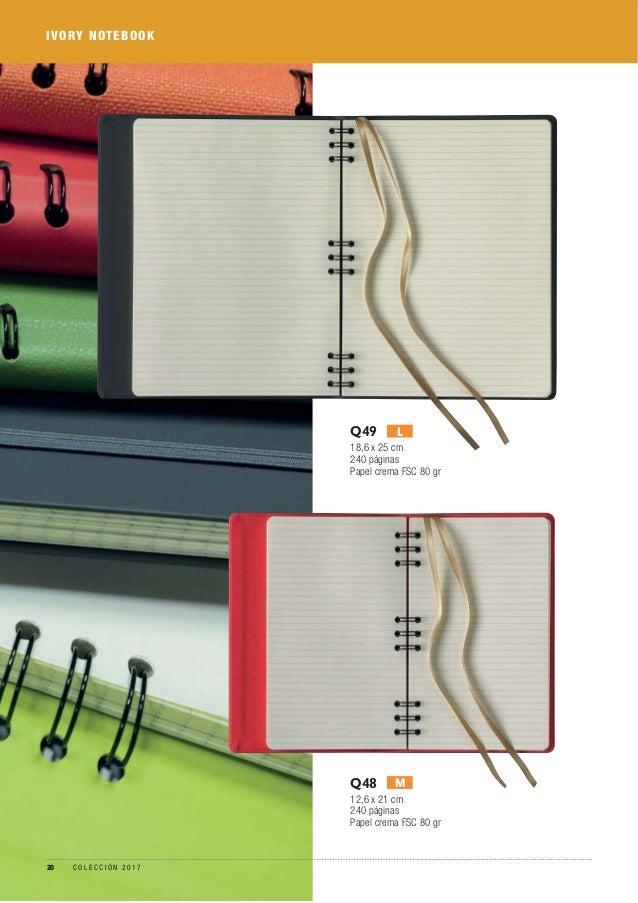 IVORY NOTEBOOK Q49 18,6 x 25 cm 240 páginas Papel crema FSC 80 gr L Q48 12,6 x 21 cm 240 páginas Papel crema FSC 80 gr M 2...