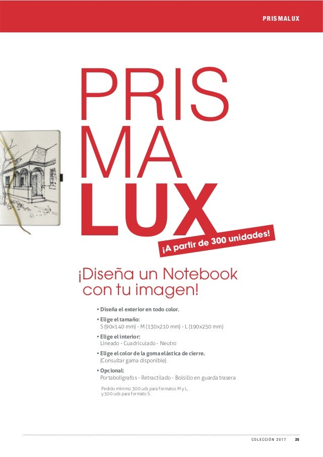 PRIS MA LUX • Diseña el exterior en todo color. • Elige el tamaño: S (90x140 mm) - M (130x210 mm) - L (190x250 mm) • Elige...