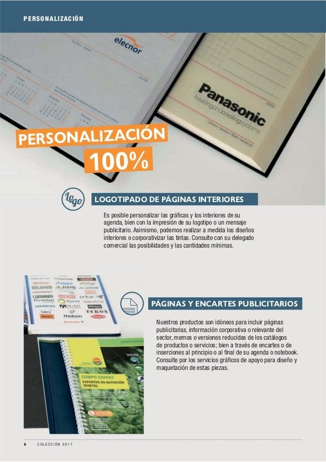 PERSONALIZACIÓN Es posible personalizar las gráficas y los interiores de su agenda, bien con la impresión de su logotipo o ...