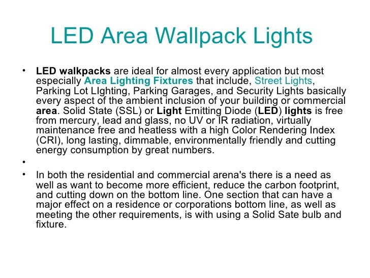 LED Area  Wallpack  Lights  <ul><li>LED walkpacks are ideal for almost every application but most especially Area Lighti...