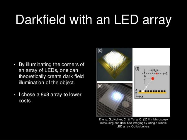 Darkfield with an LED array • By illuminating the corners of an array of LEDs, one can theoretically create dark field ill...