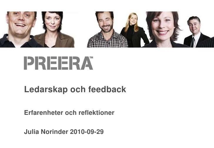 Ledarskap och feedback<br />Erfarenheter och reflektioner<br />Julia Norinder 2010-09-29<br />