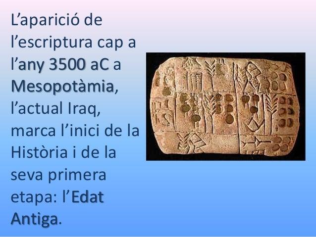 L'edat antiga. De l'aparició de l'escriptura a la fi de l'Imperi Romà. Slide 2