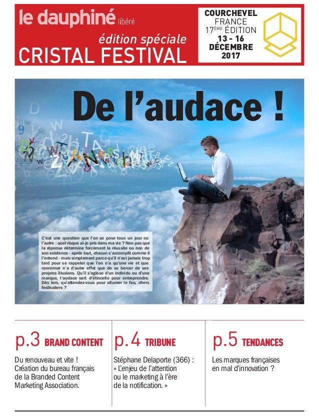 éditionspéciale CRISTALFESTIVAL COURCHEVEL FRANCE 17ÈME ÉDITION 1316 DÉCEMBRE 2017 De l'audace ! C'est une question...