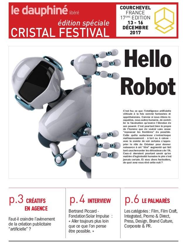 éditionspéciale CRISTALFESTIVAL COURCHEVEL FRANCE 17EME EDITION 1316 DÉCEMBRE 2017 Hello Robot C'est fou ce que l'i...