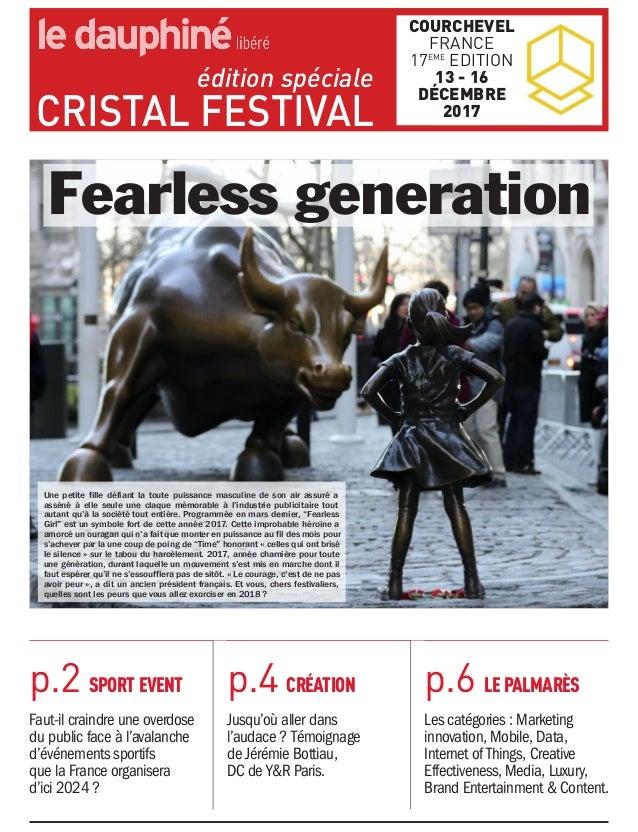 éditionspéciale CRISTALFESTIVAL COURCHEVEL FRANCE 17EME EDITION 1316 DÉCEMBRE 2017 p.2SPORTEVENT Fautilcraindre...