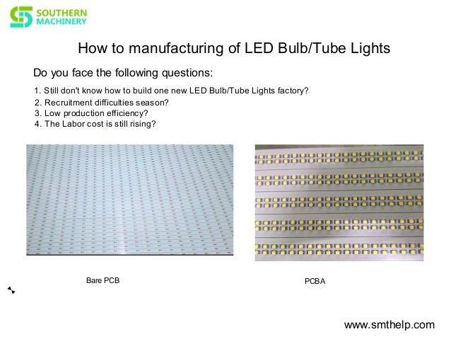 How to manufacturing of LED Bulb/Tube Lights Bare PCB www.smthelp.com Do you face the following questions: 1. Still don't ...